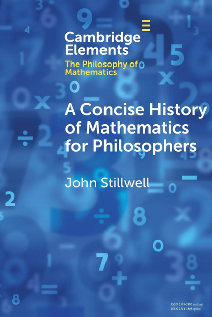 A CONCISE HISTORY OF MATHEMATICS FOR PHILOSOPHERS