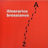 ITINERARIOS BROSSIANOS.