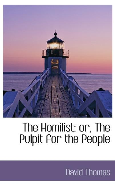 The Homilist; or, The Pulpit for the People