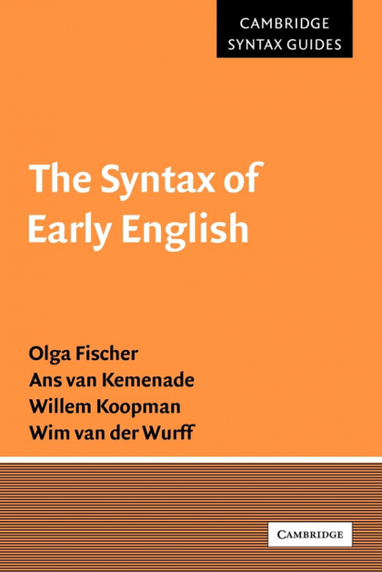 THE SYNTAX OF EARLY ENGLISH.