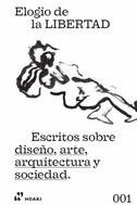 ESCRITOS SOBRE DISEÑO, ARTE, ARQUITECTURA Y SOCIEDAD.
