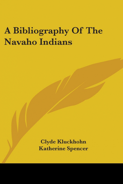 A BIBLIOGRAPHY OF THE NAVAHO INDIANS