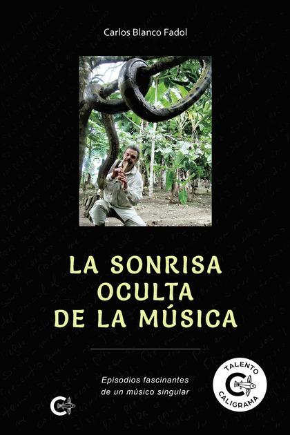 LA SONRISA OCULTA DE LA MÚSICA.