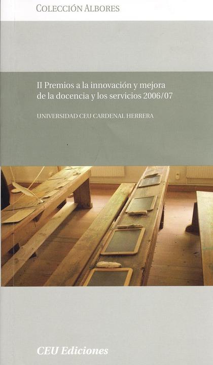 II PREMIOS A LA INNOVACIÓN Y MEJORA DE LA DOCENCIA Y LOS SERVICIOS 2006/07