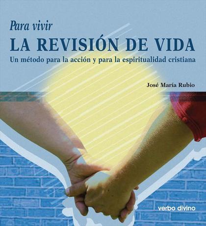 PARA VIVIR LA REVISIÓN DE VIDA