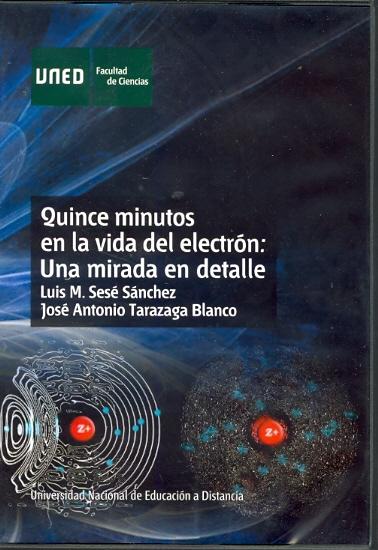 QUINCE MINUTOS EN LA VIDA DEL ELECTRÓN, UNA MIRADA EN DETALLE
