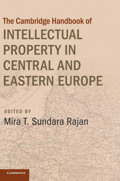 CAMBRIDGE HANDBOOK OF INTELLECTUAL PROPERTY IN CENTRAL AND EASTERN EUROPE