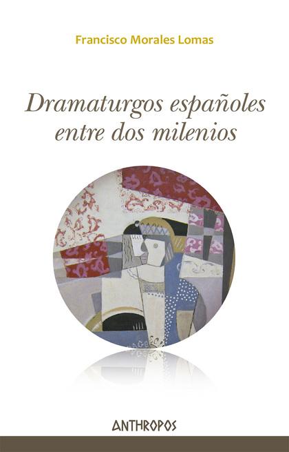 DRAMATURGOS ESPAÑOLES ENTRE DOS MILENIOS.