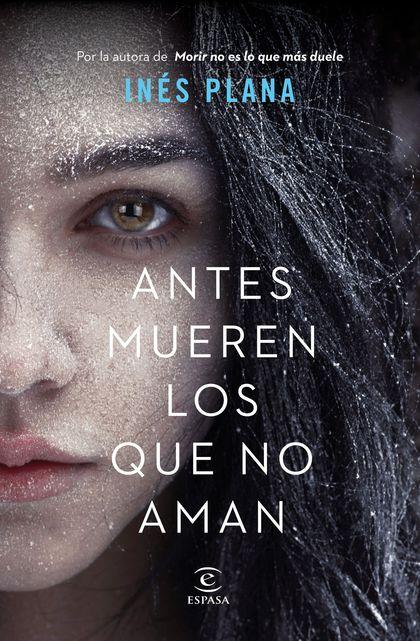 ANTES MUEREN LOS QUE NO AMAN.