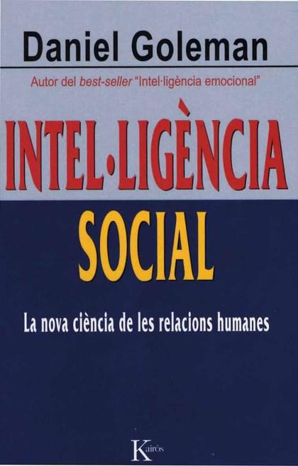 INTEL·LIGÈNCIA SOCIAL : LA NOVA CIÈNCIA DE LES RELACIONS HUMANES