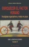 ENRIQUECER EL FACTOR HUMANO: PARADIGMAS ORGANIZATIVOS Y TRABAJO EN GRUPO