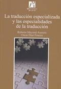 LA TRADUCCIÓN ESPECIALIZADA Y LAS ESPECIALIDADES DE LA TRADUCCIÓN.