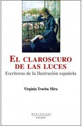 EL CLAROOSCURO DE LAS LUCES: ESCRITORAS DE LA ILUSTRACIÓN ESPAÑOLA
