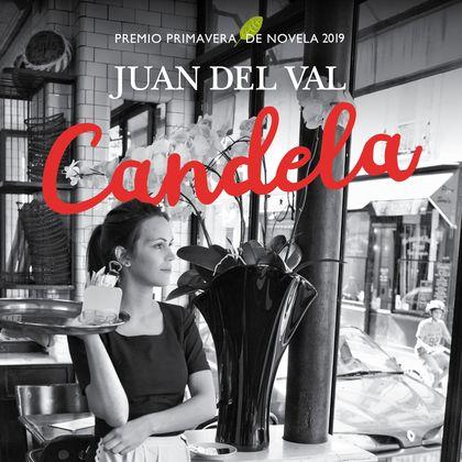 CANDELA. PREMIO PRIMAVERA DE NOVELA 2019