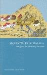MANANTIALES DE MÁLAGA, SUS AGUAS, LAS CIENCIAS Y SUS COSAS