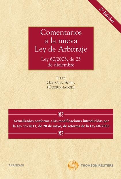 COMENTARIOS A LA NUEVA LEY DE ARBITRAJE : LEY 60-2003, DE 23 DE DICIEMBRE : ACTUALIZADO CONFORM
