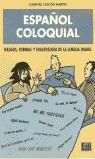 ESPAÑOL COLOQUIAL, RASGOS, FORMAS Y FRASEOLOGÍA DE LA LENGUA DIARIA