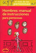 HOMBRES: MANUAL DE INSTRUCCINES PARA PEREZOSA.