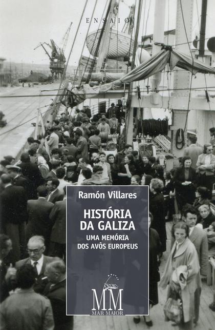 HISÓRIA DA GALIZA UMA MEMÓRIA DOS AVÓS EUROPEUS