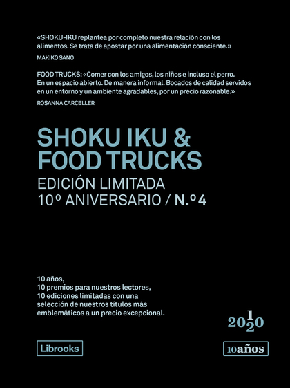 SHOKU IKU & FOOD TRUCKS. EDICIÓN LIMITADA 10º ANIVERSARIO N.° 4