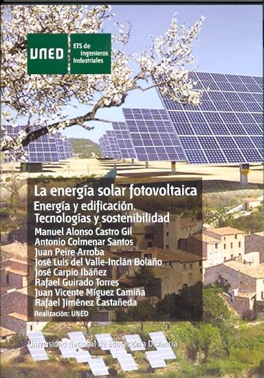 ENERGÍA Y EDIFICACIÓN : TECNOLOGÍAS Y SOSTENIBILIDAD. LA ENERGÍA SOLAR FOTOVOLTAICA