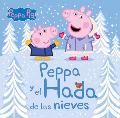 PEPPA Y EL HADA DE LAS NIEVES (UN CUENTO DE PEPPA PIG).
