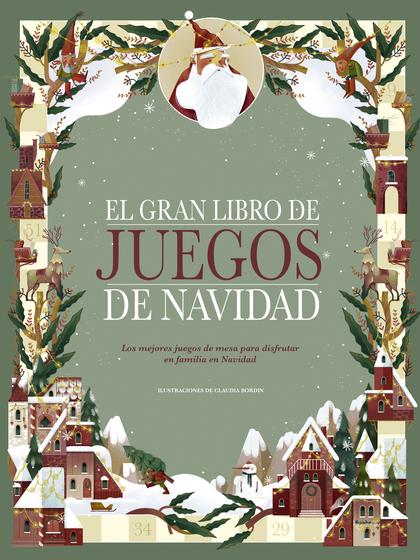 EL GRAN LIBRO DE JUEGOS DE NAVIDAD. LOS MEJORES JUEGOS DE MESA PARA DISFRUTAR EN FAMILIA EN NAV