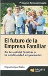 EL FUTURO DE LA EMPRESA FAMILIAR : DE LA UNIDAD FAMILIAR A LA CONTINUIDAD EMPRESARIAL
