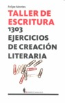 TALLER DE ESCRITURA : 1303 EJERCICIOS DE LITERATURA CREATIVA