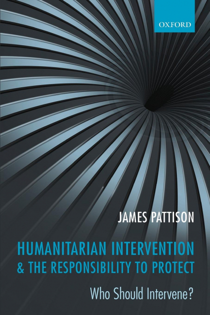 HUMANITARIAN INTERVENTION & THE RESPONSIBILITY TO PROTECT