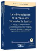 LA INDIVIDUALIZACIÓN DE LA PENA EN LOS TRIBUNALES DE JUSTICIA.LA ATENCIÓN A LA FINALIDAD DE LA