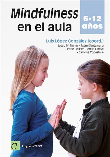 MINDFULNESS EN EL AULA. 6 - 12 AÑOS