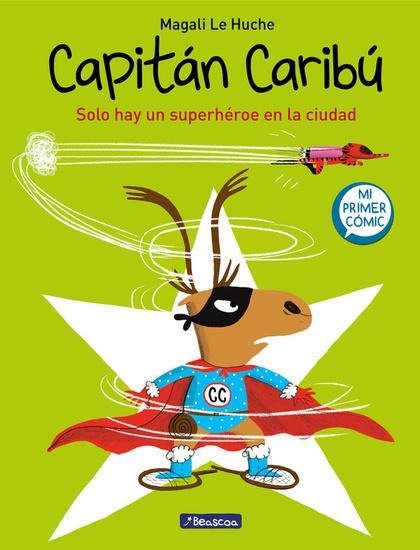 Capitán Caribú. Solo hay un superhéroe en la ciudad