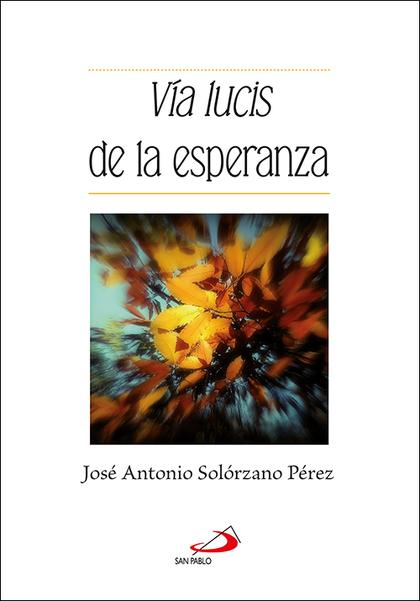 VÍA LUCIS DE LA ESPERANZA.