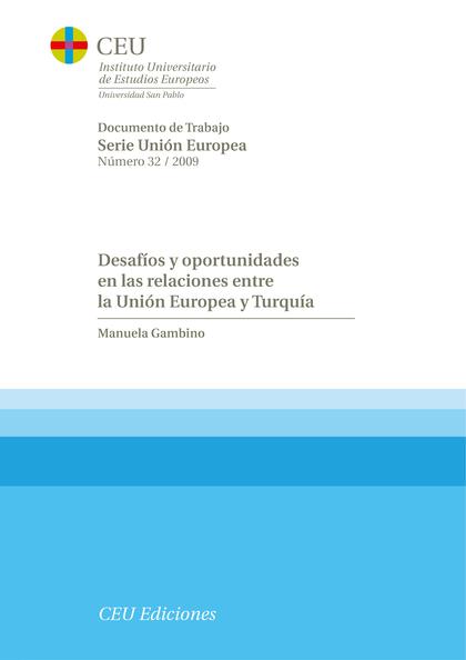 DESAFÍOS Y OPORTUNIDADES EN LAS RELACIONES ENTRE LA UNIÓN EUROPEA Y TURQUÍA