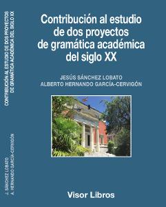 CONTRIBUCIÓN AL ESTUDIO DE DOS PROYECTOS DE GRAMÁTICA ACADÉMICA DEL SIGLO XX