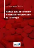 MANUAL PARA EL CONSUMO MODERADO Y RESPONSABLE DE LAS DROGAS.