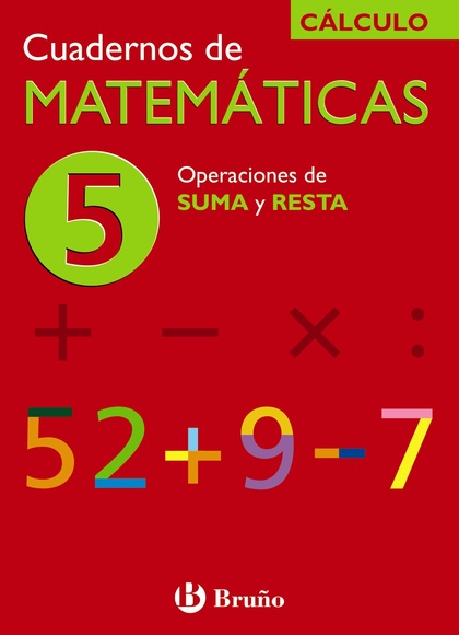OPERACIONES DE SUMA Y RESTA, CUADERNO 5 PRIMARIA MATEMATICAS