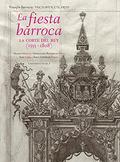 LA FIESTA BARROCA. LA CORTE DEL REY (1555-1808).