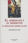 EL SOBERANO Y EL DISIDENTE: LA DEMOCRACIA TOMADA EN SERIO