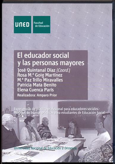 EL EDUCADOR SOCIAL Y LAS PERSONAS MAYORES. EXPERIENCIAS DE PRÁCTICA PROFESIONAL.