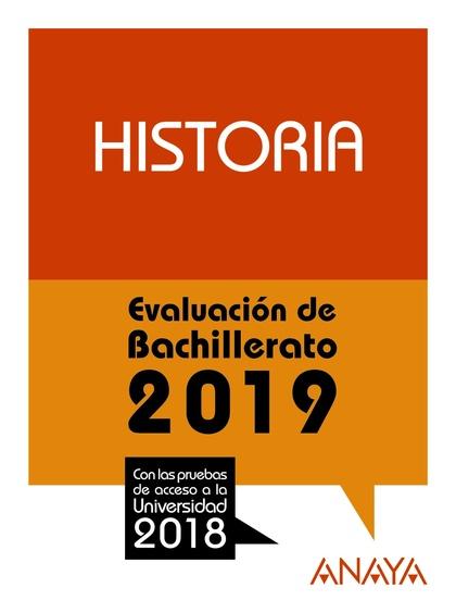 HISTORIA. EVALUACIÓN DE BACHILLERATO 2018. PRUEBAS PARA PREPARAR EL AC