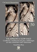 VILAFRANCA (1239-1412). CONFLICTES, MEDIACIONS DE PAU I ARBITRATGES EN UNA COMUNITAT RURAL VALE
