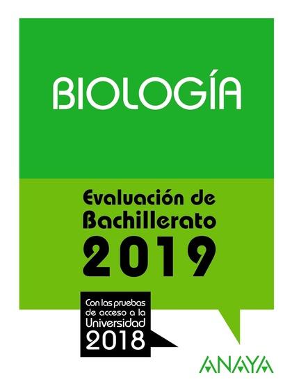 BIOLOGÍA. EVALUACIÓN DE BACHILLERATO 2018. PRUEBAS DE ACCESO A LA UNIV
