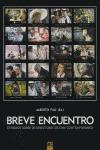 BREVE ENCUENTRO: ESTUDIO SOBRE 20 DIRECTORES DE CINE CONTEMPORÁNEO