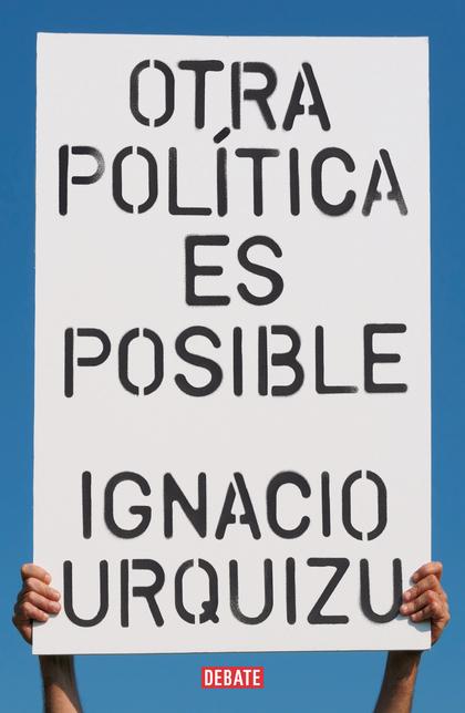 OTRA POLÍTICA ES POSIBLE.