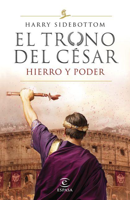 SERIE EL TRONO DEL CÉSAR. HIERRO Y PODER.