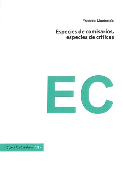 ESPECIES DE COMISARIOS, ESPECIES DE CRÍTICAS.