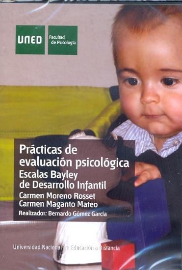 ESCALAS BAYLEY DE DESARROLLO INFANTIL : PRÁCTICAS DE EVALUACIÓN PSICOLÓGICA