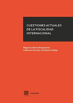 CUESTIONES ACTUALES DE LA FISCALIDAD INTERNACIONAL.